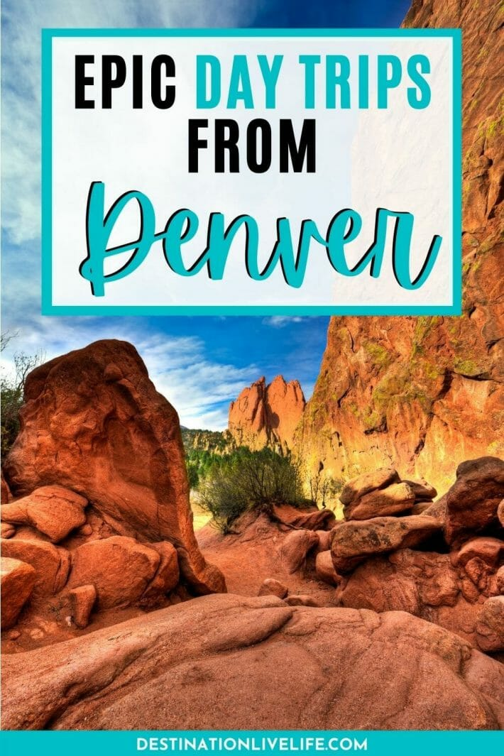 day trips from denver
